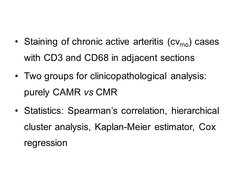Staining of chronic active arteritis (cv mo ) cases with CD3 and CD68 in adjacent sections Two groups for clinicopathological analysis: purely CAMR vs