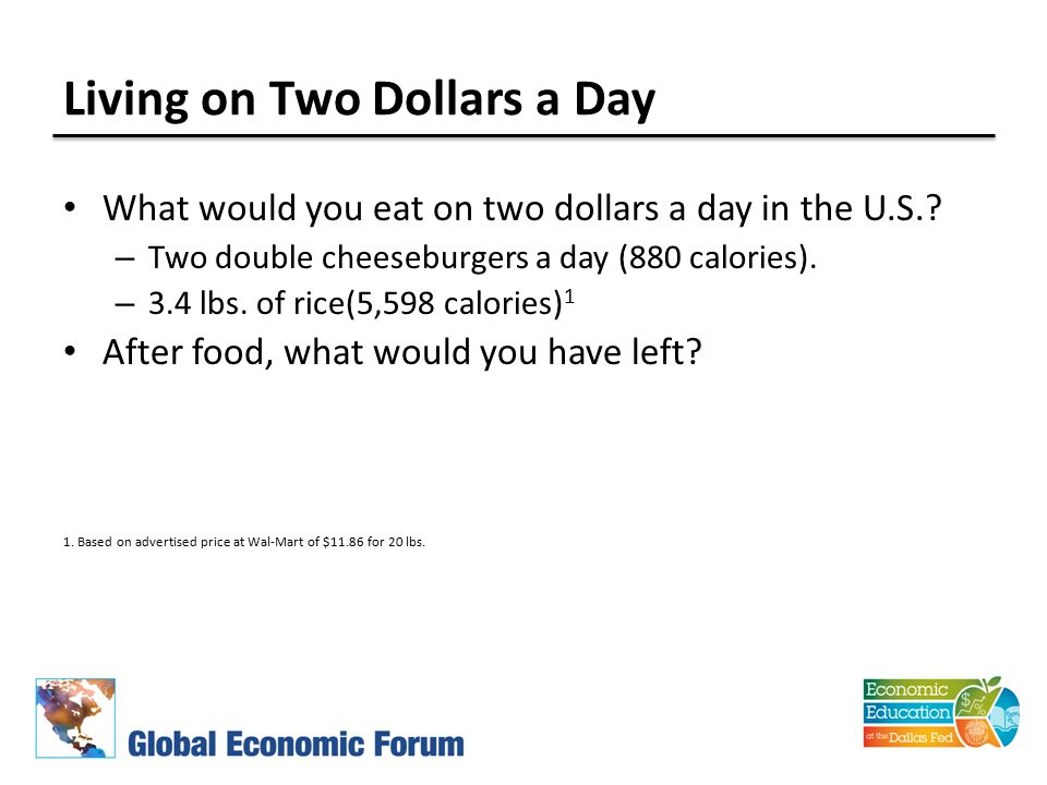 Living on Two Dollars a Day What would you eat on two dollars a day in the U.S..