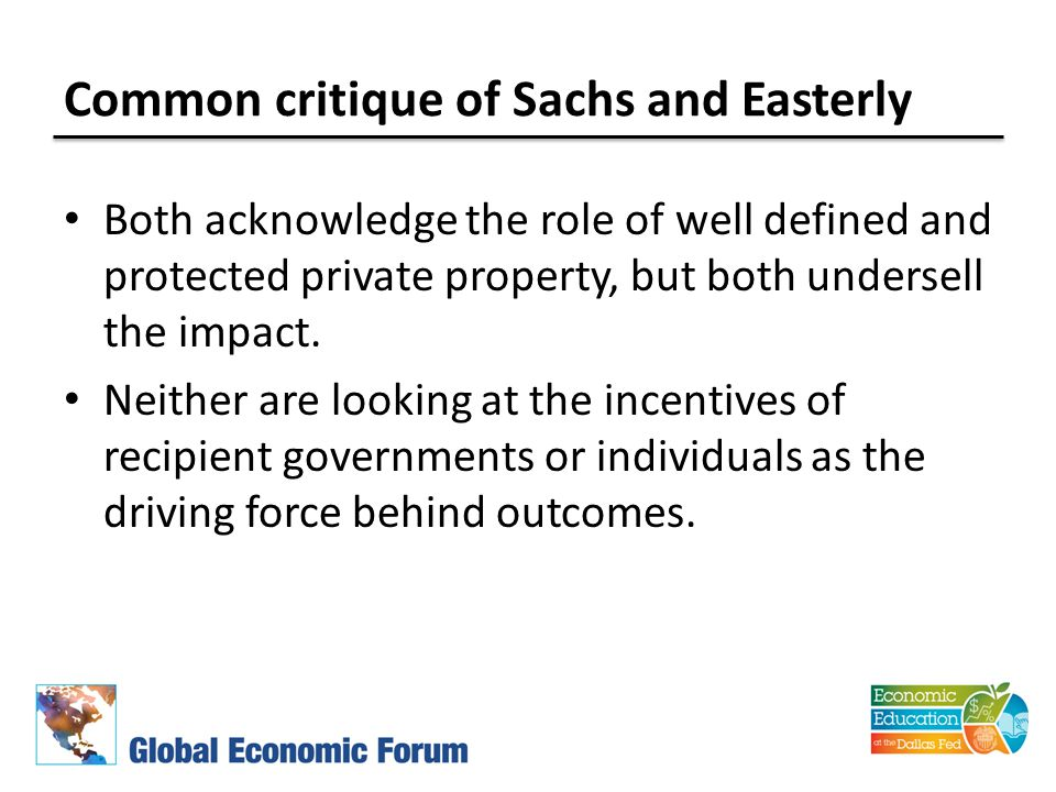 Common critique of Sachs and Easterly Both acknowledge the role of well defined and protected private property, but both undersell the impact. Neither