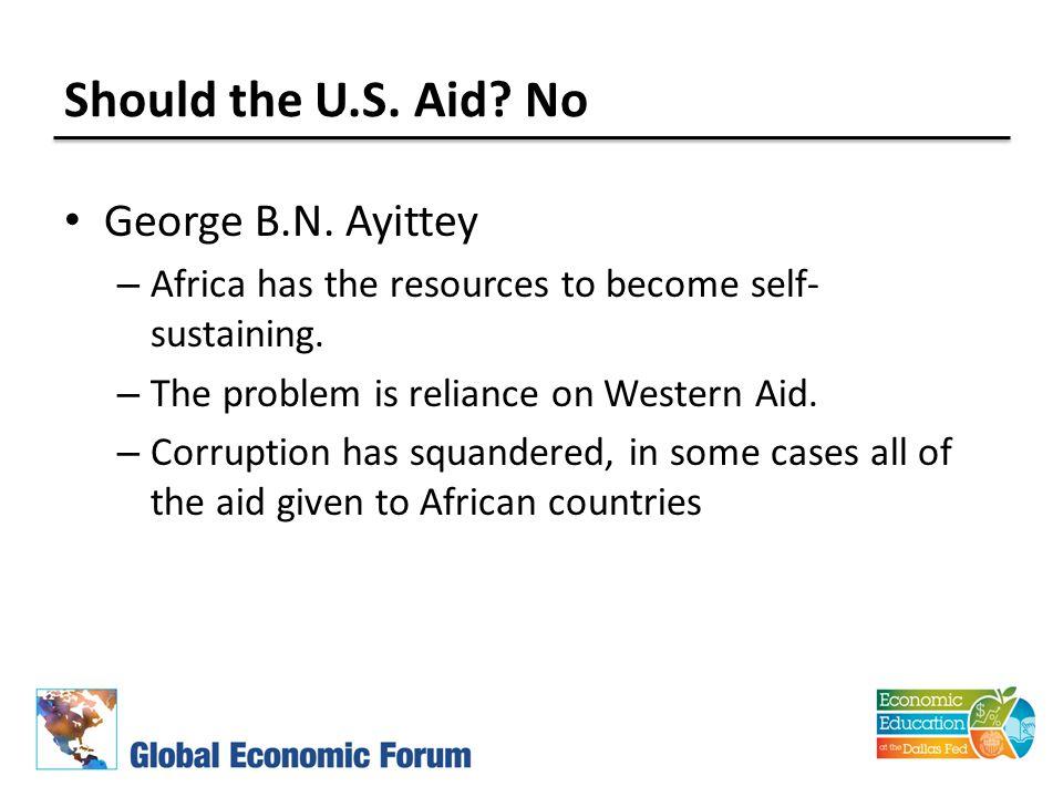 Should the U.S. Aid. No George B.N.