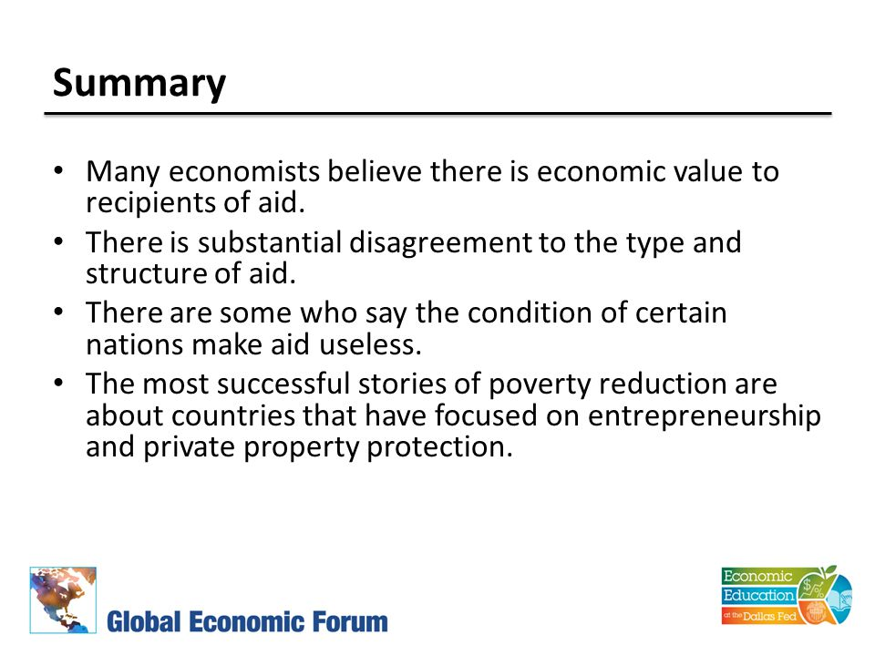Summary Many economists believe there is economic value to recipients of aid.