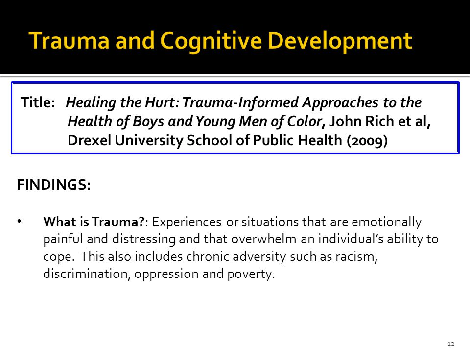 FINDINGS: What is Trauma : Experiences or situations that are emotionally painful and distressing and that overwhelm an individual's ability to cope.