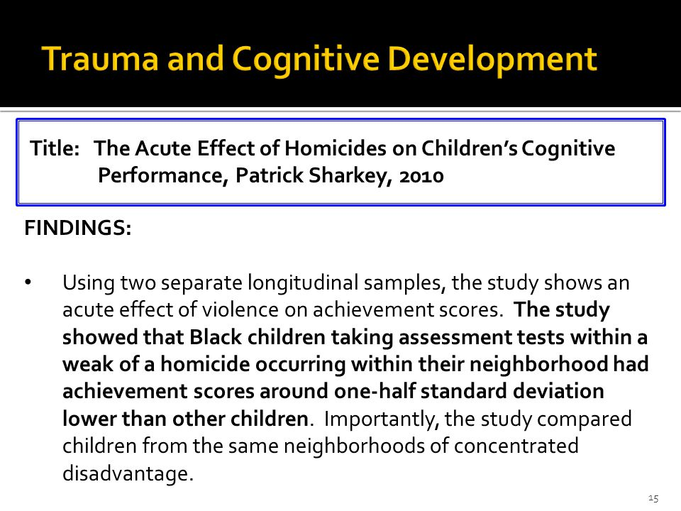 FINDINGS: Using two separate longitudinal samples, the study shows an acute effect of violence on achievement scores.