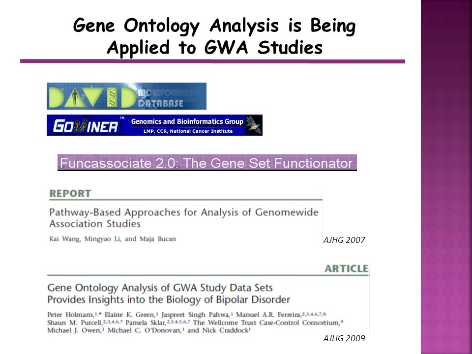 AJHG 2007 AJHG 2009 Gene Ontology Analysis is Being Applied to GWA Studies
