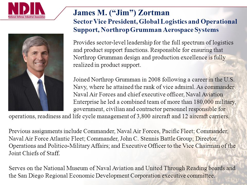 "James M. (""Jim"") Zortman Sector Vice President, Global Logistics and Operational Support, Northrop Grumman Aerospace Systems Provides sector-level lea"