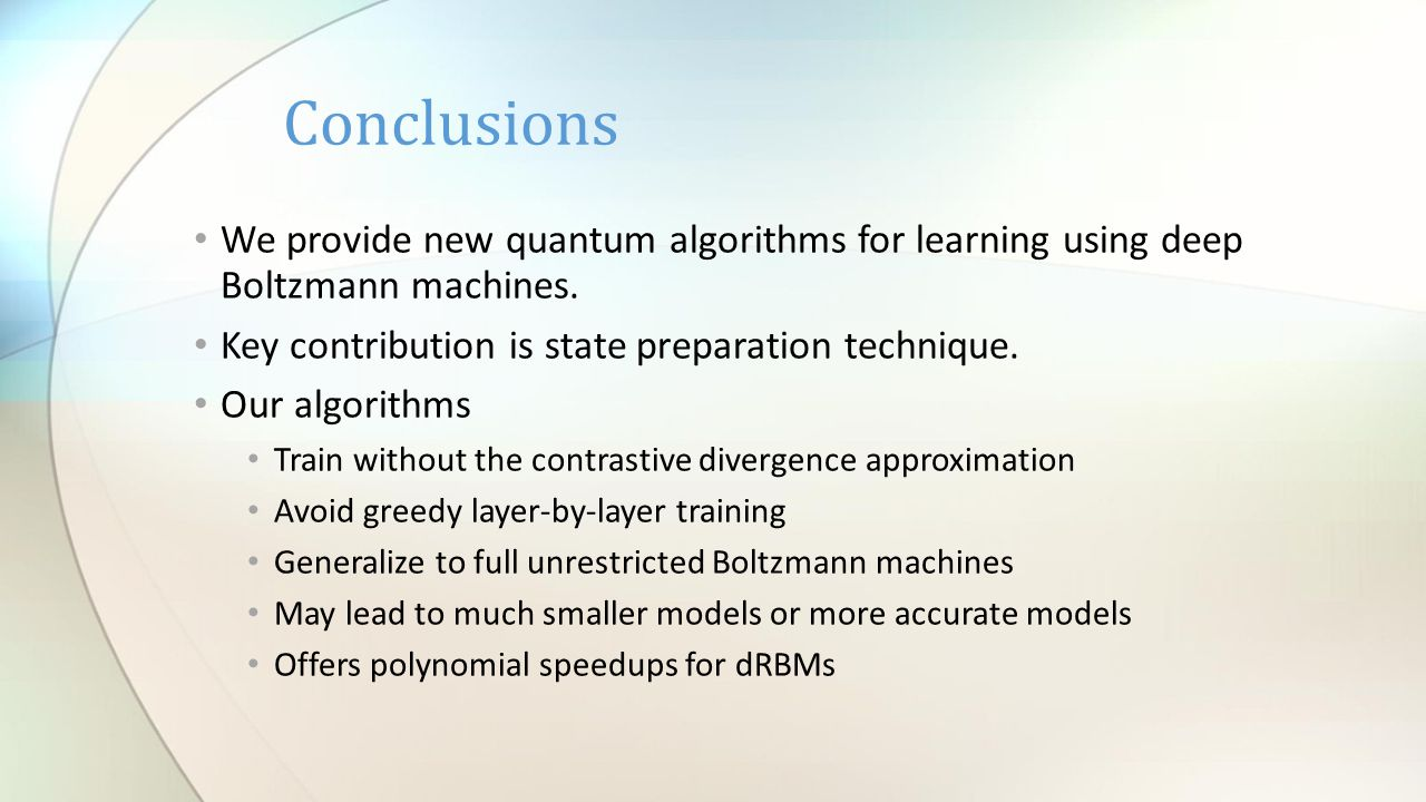 We provide new quantum algorithms for learning using deep Boltzmann machines.