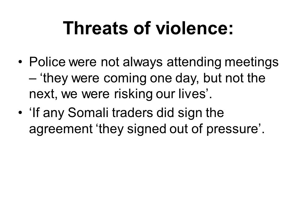 Threats of violence: Police were not always attending meetings – 'they were coming one day, but not the next, we were risking our lives'.