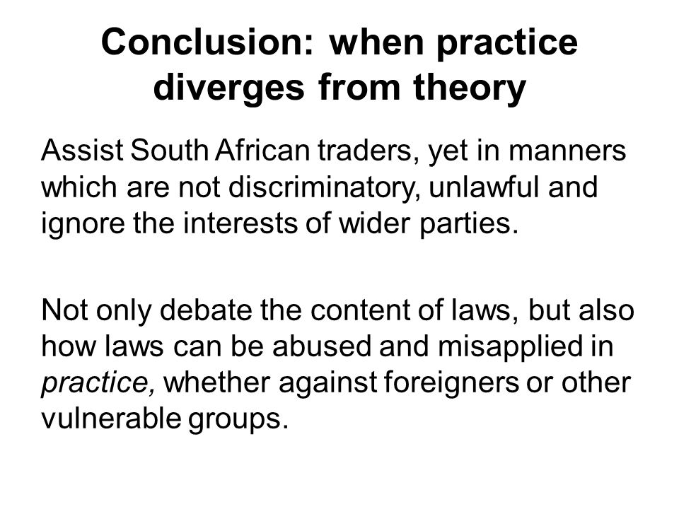 Conclusion: when practice diverges from theory Assist South African traders, yet in manners which are not discriminatory, unlawful and ignore the interests of wider parties.