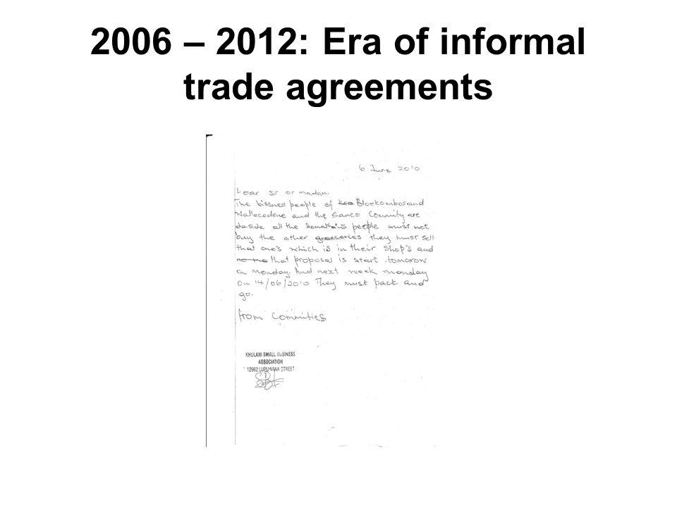 2006 – 2012: Era of informal trade agreements