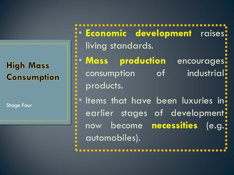 Economic development raises living standards.