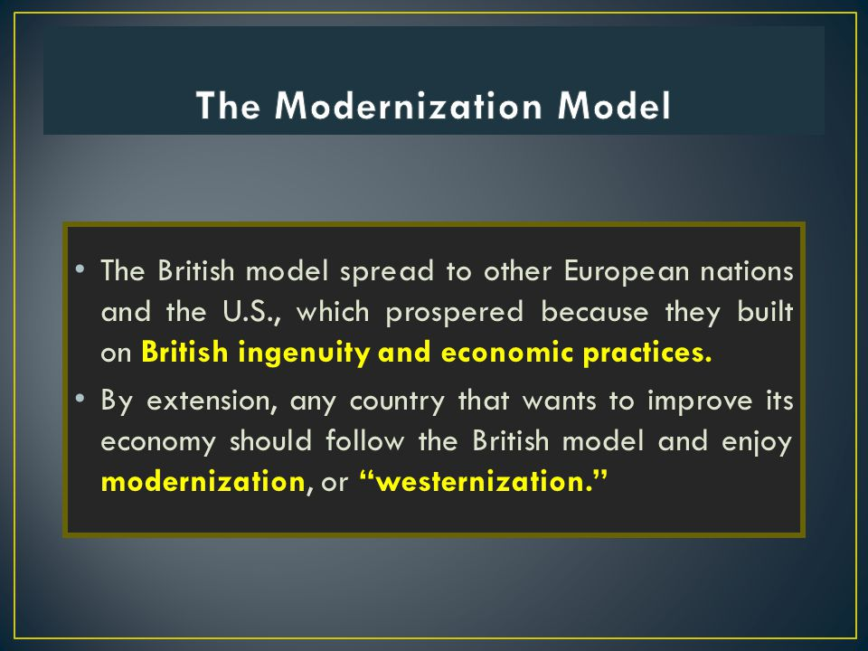 The British model spread to other European nations and the U.S., which prospered because they built on British ingenuity and economic practices. By ex