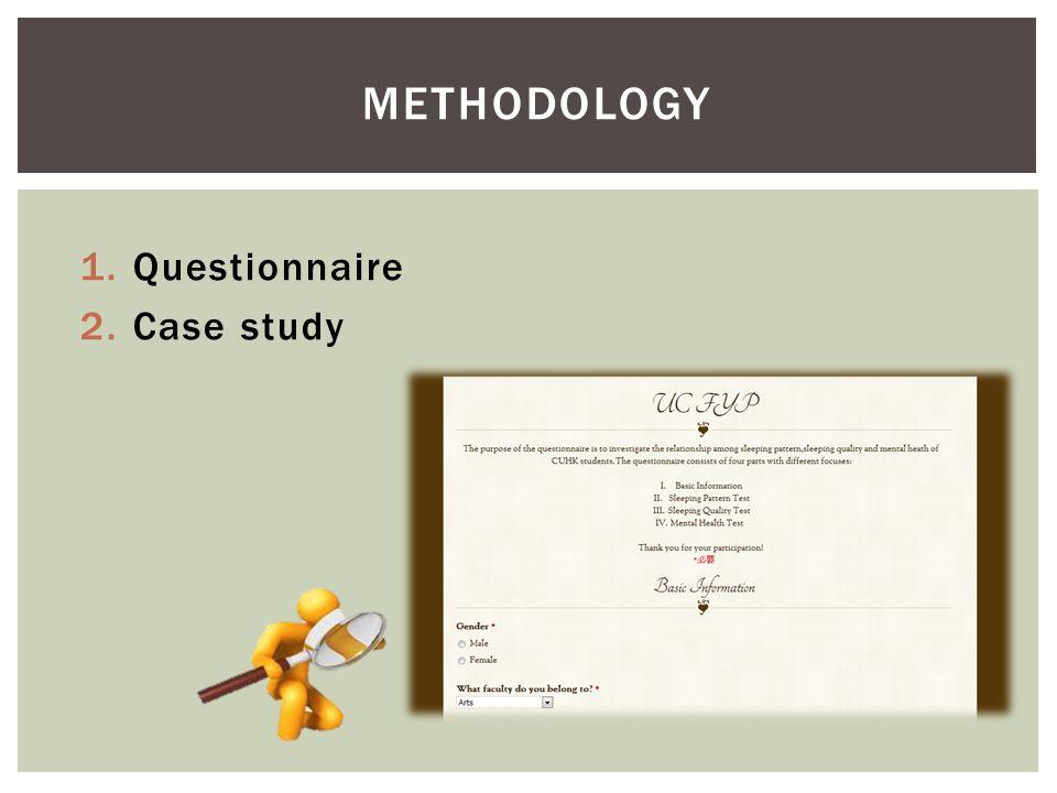 1.Questionnaire 2.Case study METHODOLOGY
