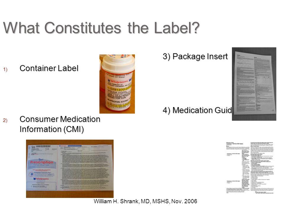 William H. Shrank, MD, MSHS, Nov. 2006 What Constitutes the Label.