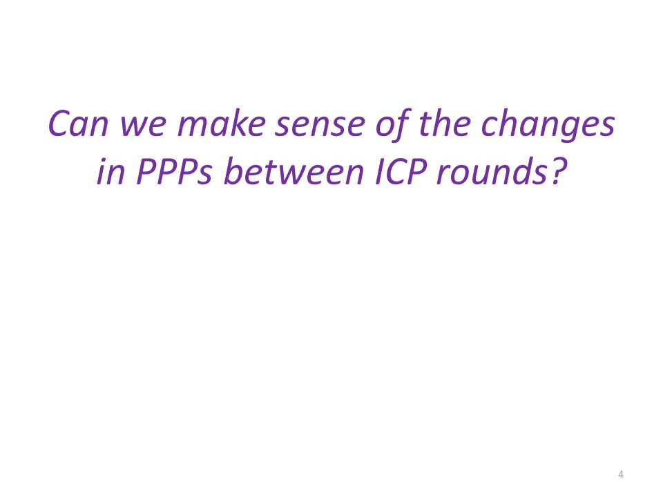 Can we make sense of the changes in PPPs between ICP rounds 4