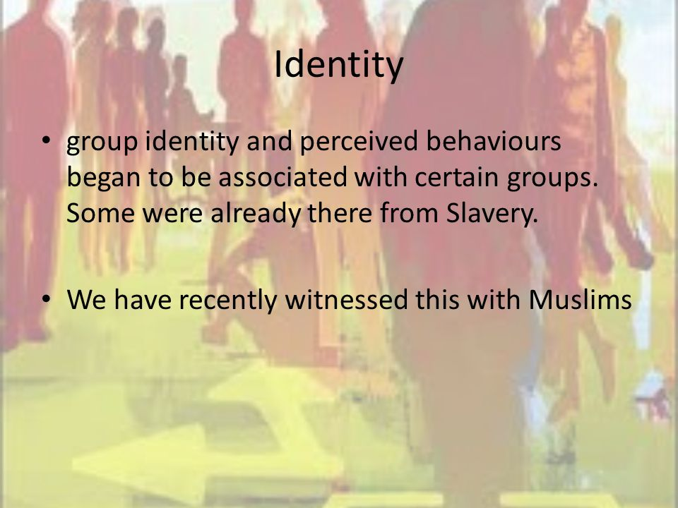 Identity group identity and perceived behaviours began to be associated with certain groups.