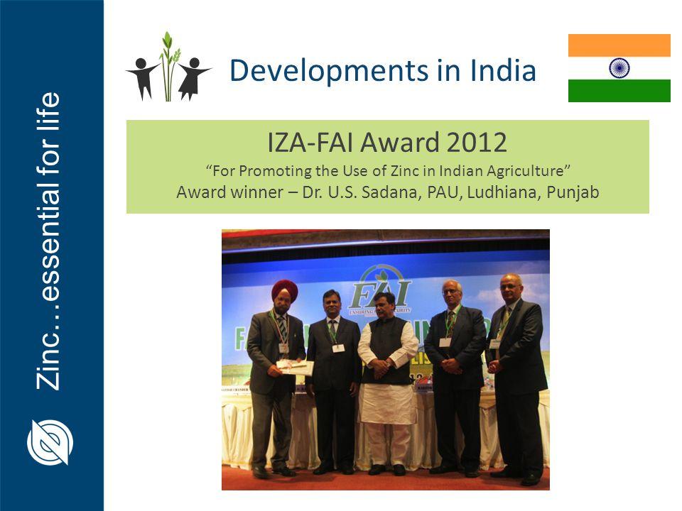 """Zinc…essential for life IZA-FAI Award 2012 """"For Promoting the Use of Zinc in Indian Agriculture"""" Award winner – Dr. U.S. Sadana, PAU, Ludhiana, Punjab"""