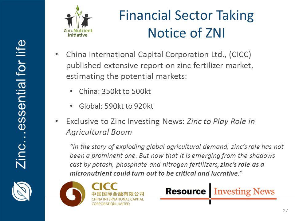 Zinc…essential for life 27 China International Capital Corporation Ltd., (CICC) published extensive report on zinc fertilizer market, estimating the p