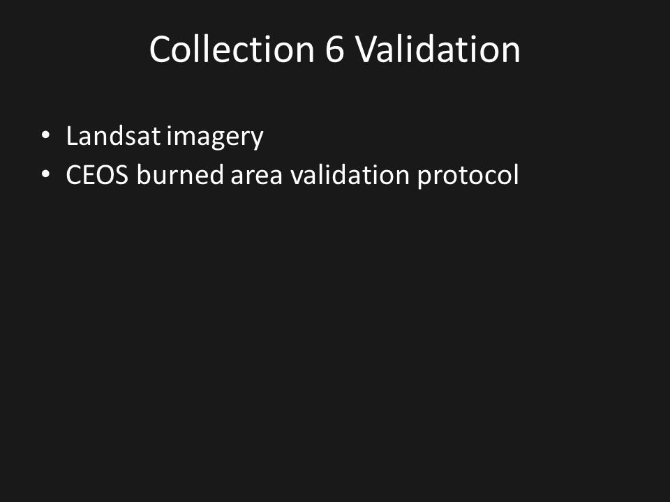 Collection 6 Validation Landsat imagery CEOS burned area validation protocol