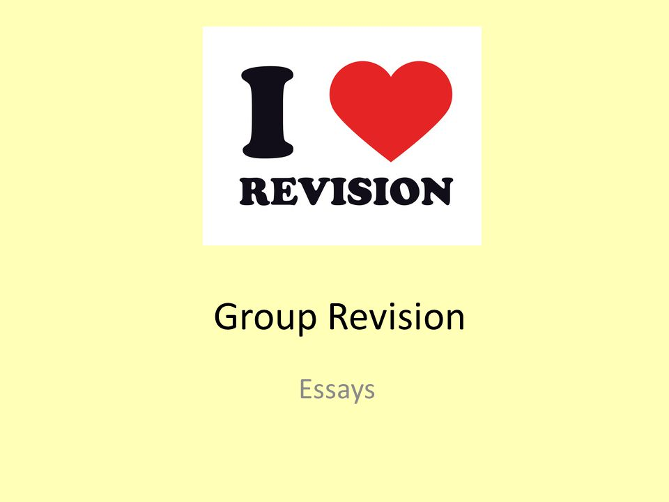 Group Revision Essays