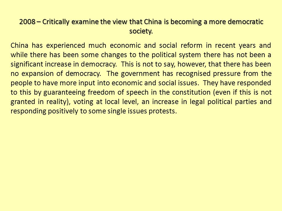 2008 – Critically examine the view that China is becoming a more democratic society.