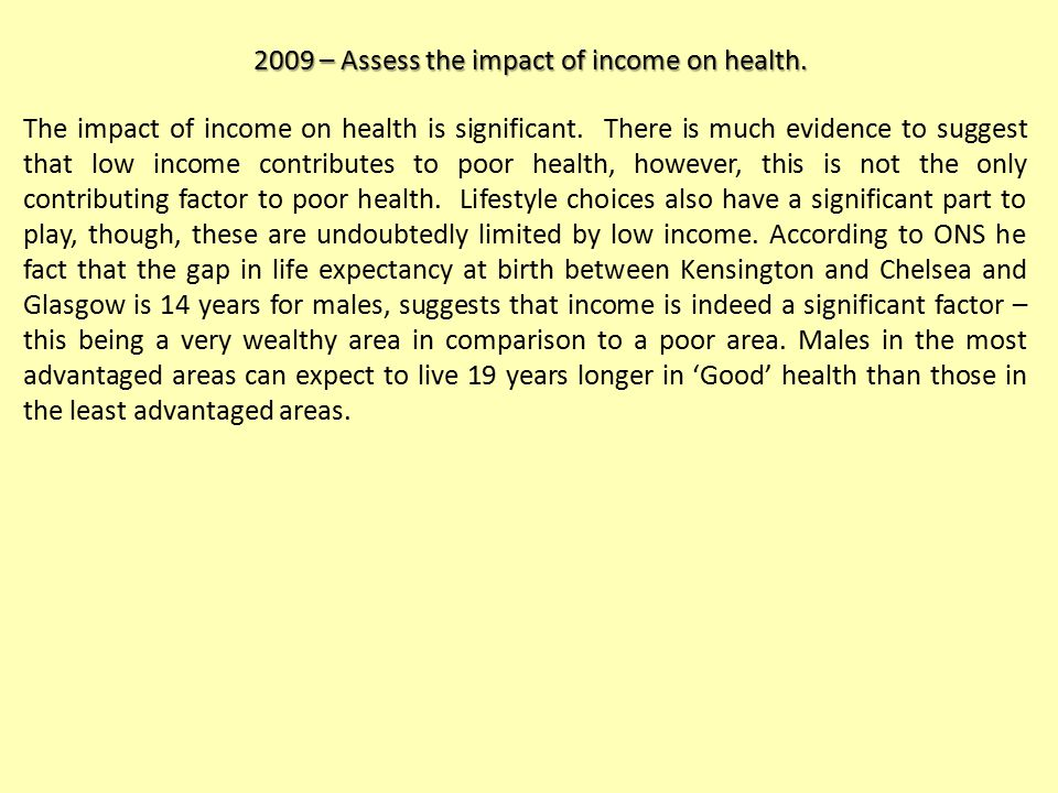 2009 – Assess the impact of income on health. The impact of income on health is significant.