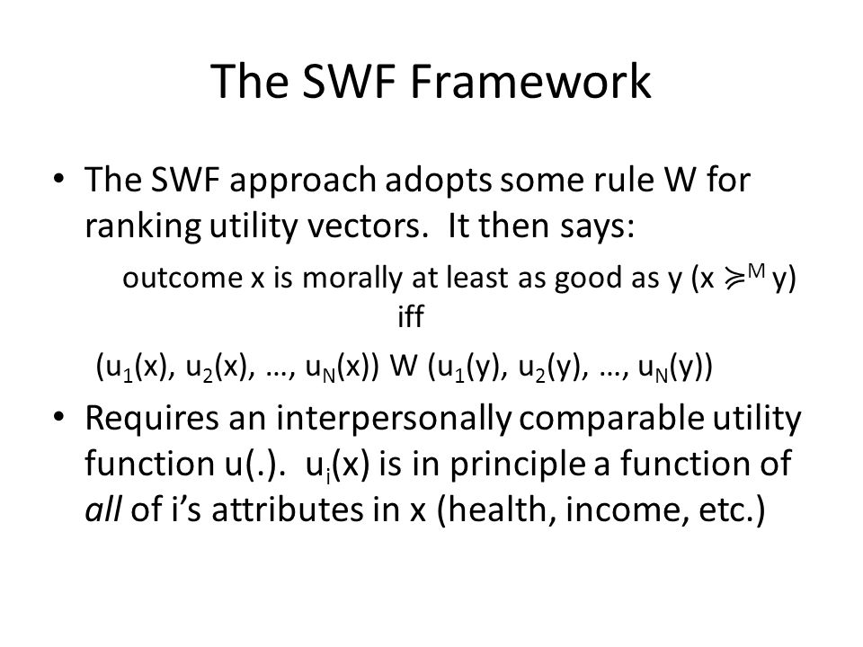 The SWF Framework The SWF approach adopts some rule W for ranking utility vectors.