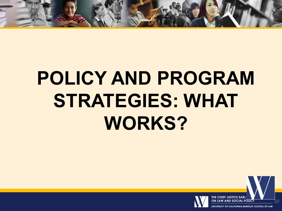 30 POLICY AND PROGRAM STRATEGIES: WHAT WORKS? 30