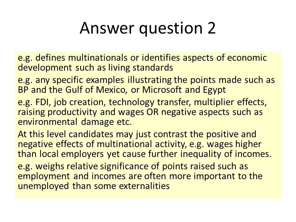 Answer question 2 e.g. defines multinationals or identifies aspects of economic development such as living standards e.g. any specific examples illust