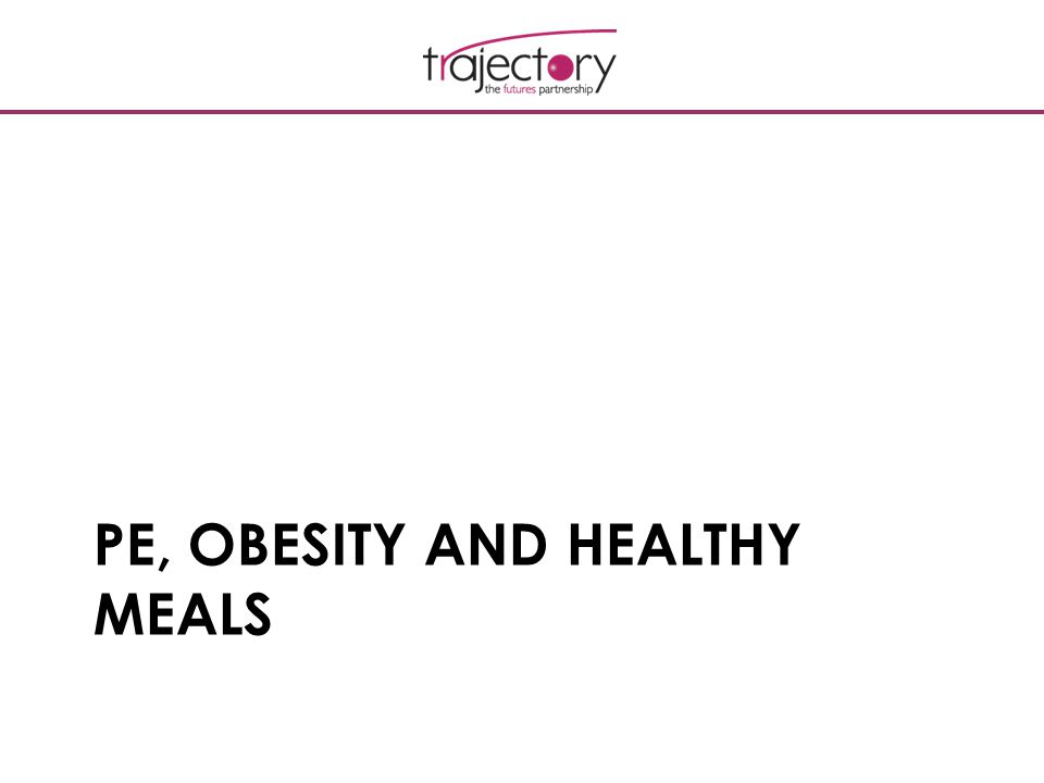 PE, OBESITY AND HEALTHY MEALS