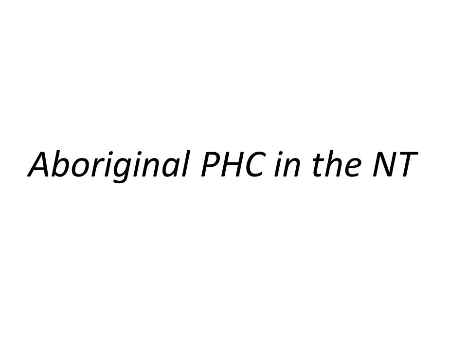 Aboriginal PHC in the NT