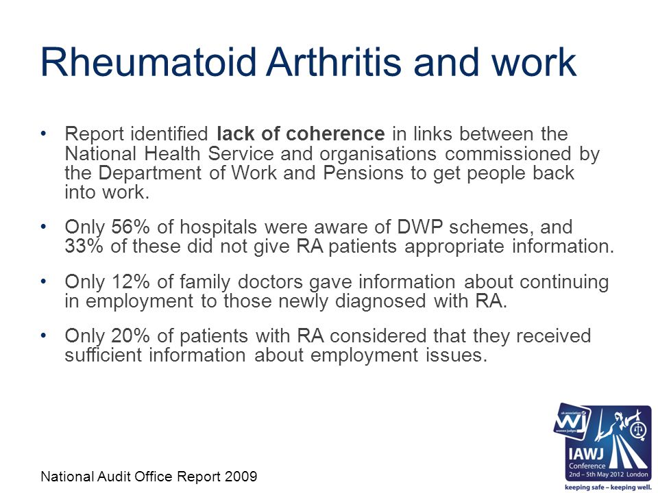 Rheumatoid Arthritis and work Report identified lack of coherence in links between the National Health Service and organisations commissioned by the Department of Work and Pensions to get people back into work.