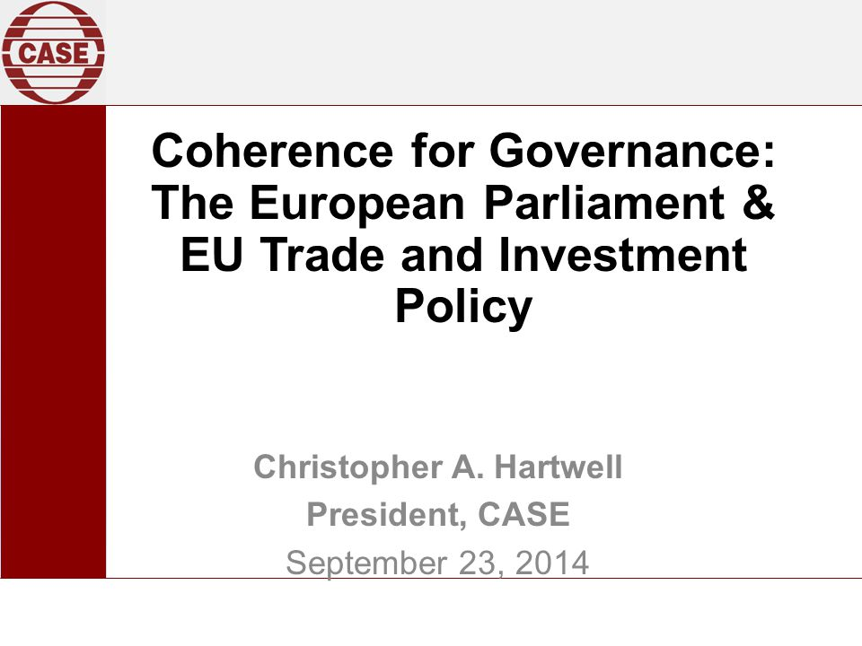 Coherence for Governance: The European Parliament & EU Trade and Investment Policy Christopher A.