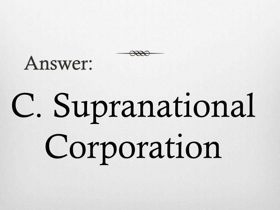 Answer: C. Supranational Corporation