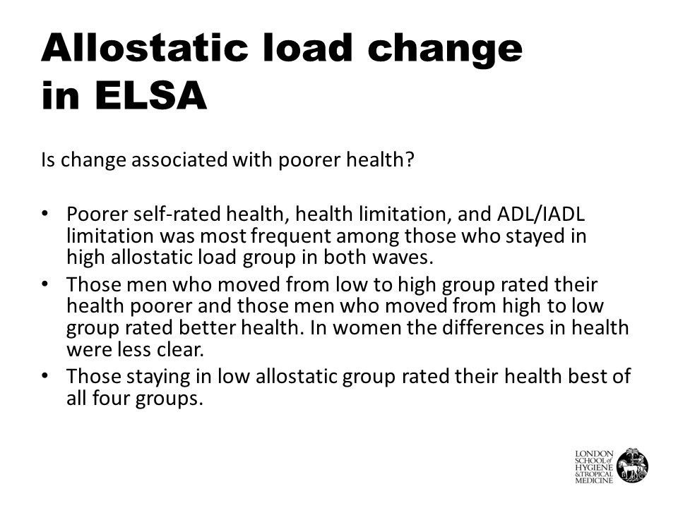 Allostatic load change in ELSA Is change associated with poorer health.
