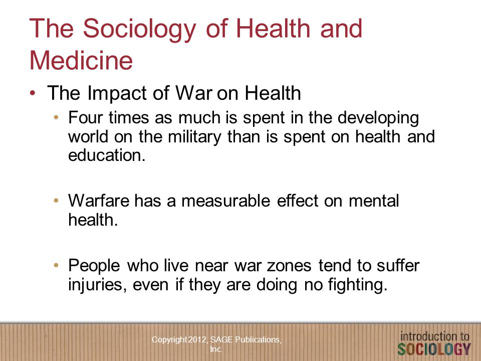 The Sociology of Health and Medicine The Impact of War on Health Four times as much is spent in the developing world on the military than is spent on