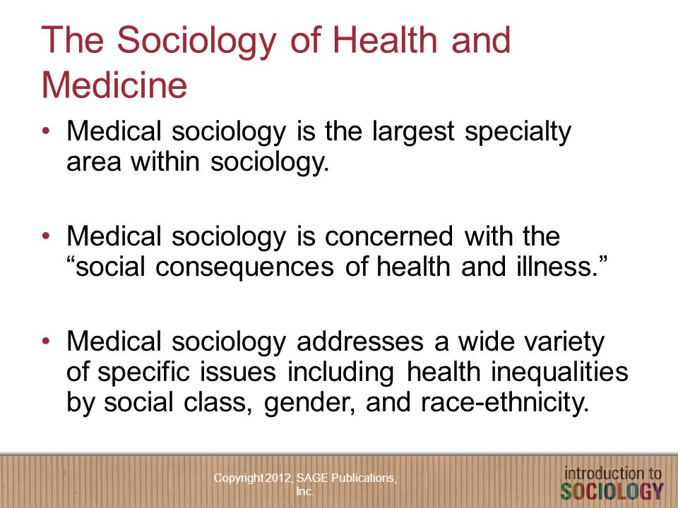 "The Sociology of Health and Medicine Medical sociology is the largest specialty area within sociology. Medical sociology is concerned with the ""social"