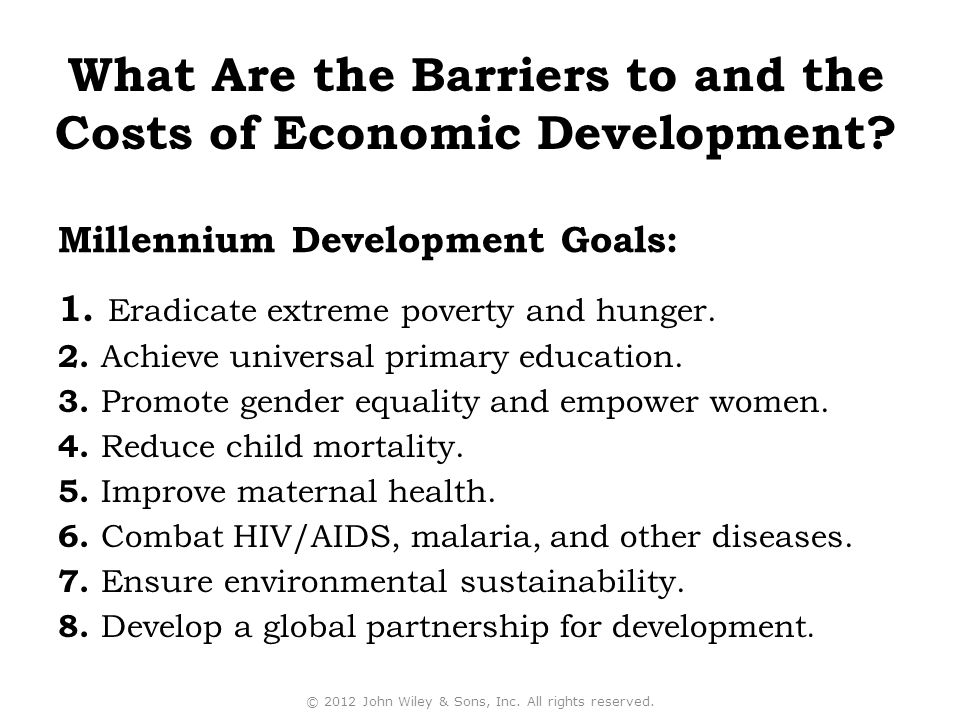 Millennium Development Goals: 1.Eradicate extreme poverty and hunger.