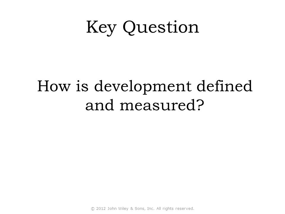 Key Question How is development defined and measured.