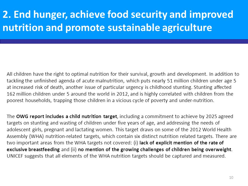 2. End hunger, achieve food security and improved nutrition and promote sustainable agriculture All children have the right to optimal nutrition for t