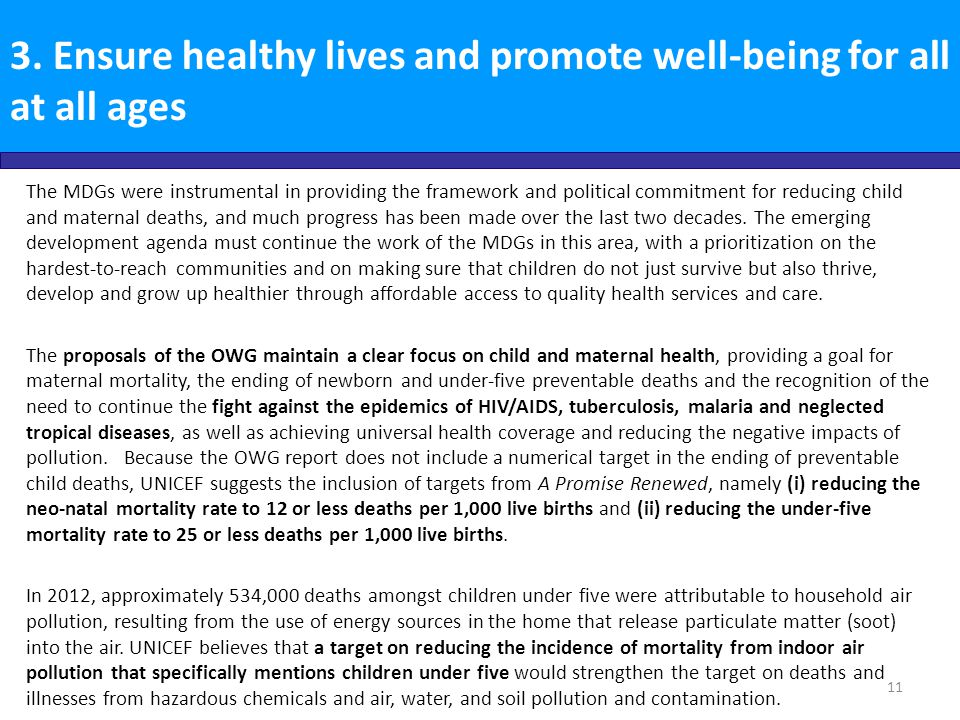 3. Ensure healthy lives and promote well-being for all at all ages The MDGs were instrumental in providing the framework and political commitment for