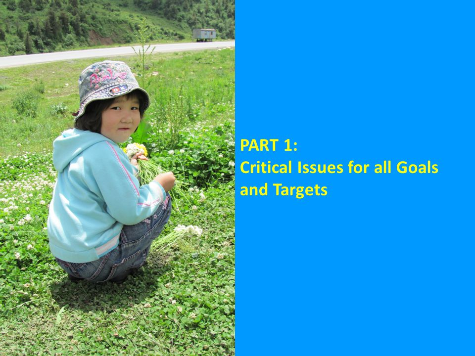 Critical Issues for All Goals and Targets A universal agenda for all children, everywhere The proposals of the OWG articulate a universal agenda that protects the rights of all children everywhere to get the best start in life, to survive and thrive, to receive a quality education and to live free from violence and abuse.