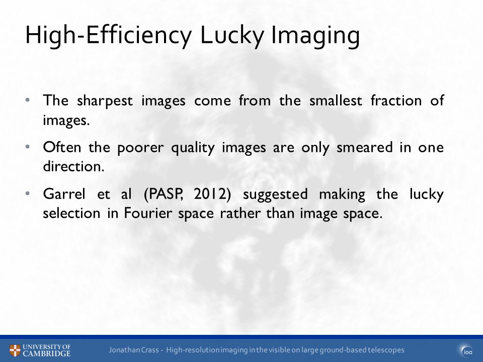Jonathan Crass - High-resolution imaging in the visible on large ground-based telescopes The sharpest images come from the smallest fraction of images.