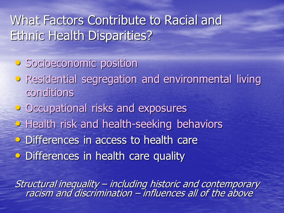 What Factors Contribute to Racial and Ethnic Health Disparities.