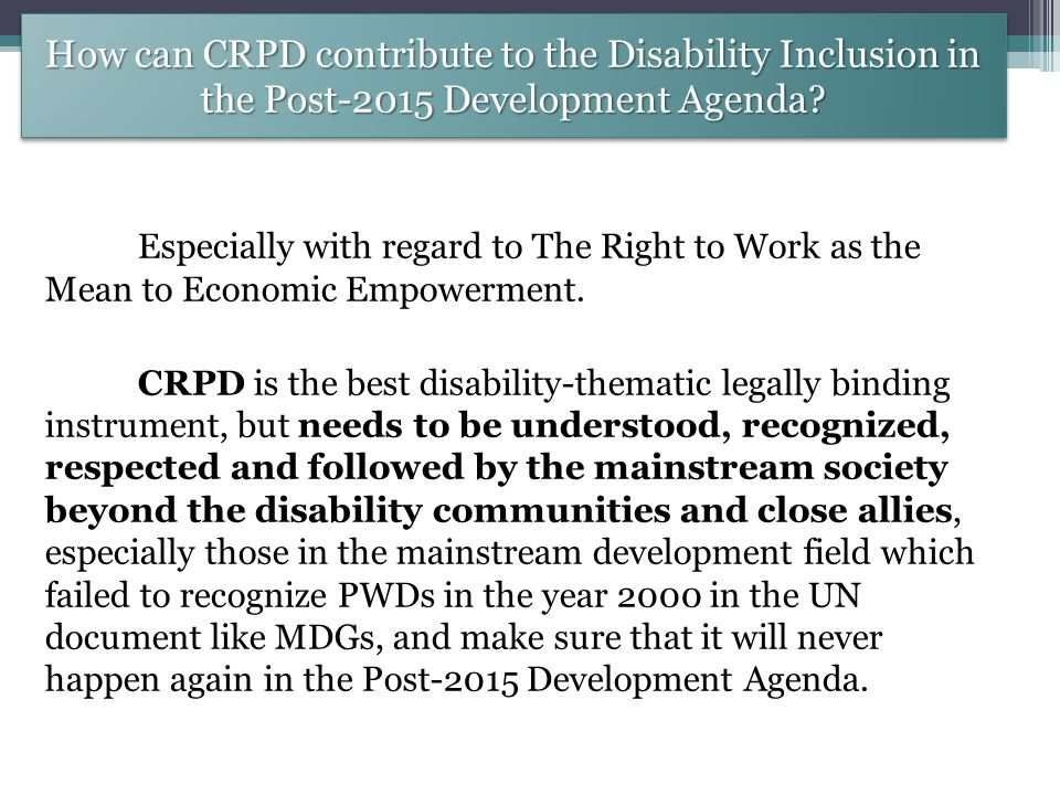 Why Do we Need Disability Inclusion in the Post-2015 Development Agenda.
