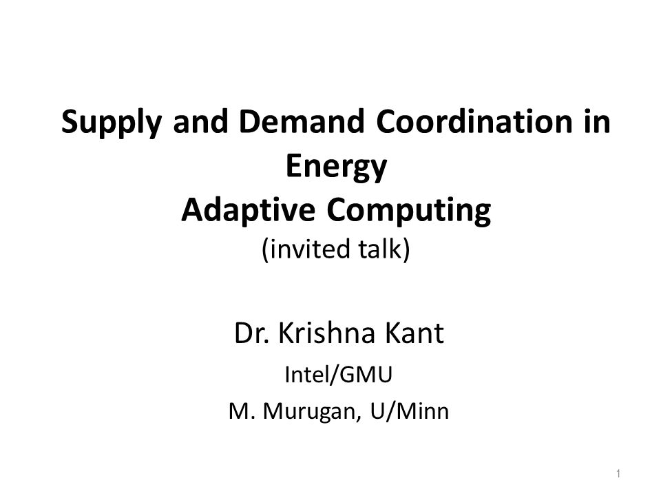 Supply and Demand Coordination in Energy Adaptive Computing (invited talk) Dr.