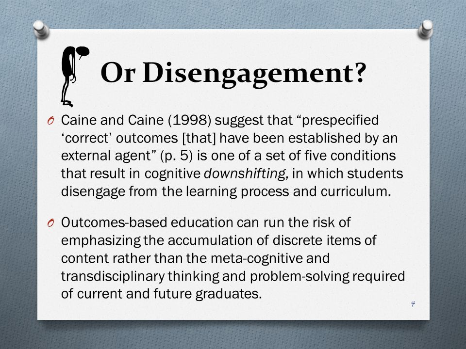 "Or Disengagement? O Caine and Caine (1998) suggest that ""prespecified 'correct' outcomes [that] have been established by an external agent"" (p. 5) is"