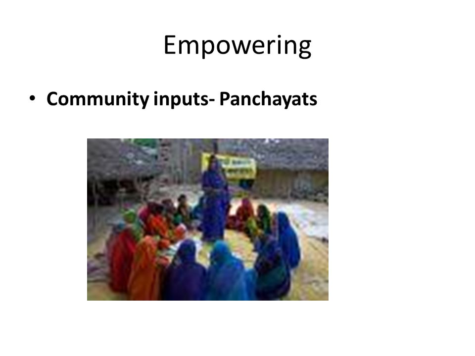 Empowering Community inputs- Panchayats