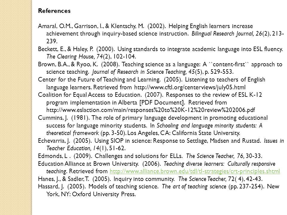 References Amaral, O.M., Garrison, l., & Klentschy, M.