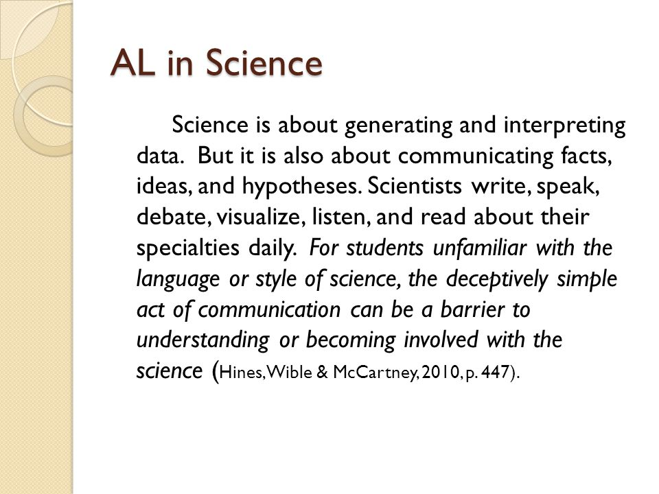 AL in Science Science is about generating and interpreting data.