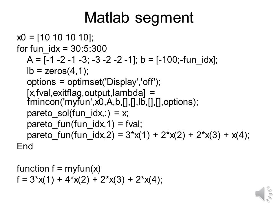 Series of constraints The next slides provides a Matlab segment for solving this optimization problem using the function fmincon.